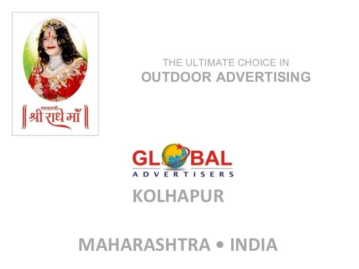 KOLHAPUR   MAHARASHTRA • INDIA THE ULTIMATE CHOICE IN  OUTDOOR ADVERTISING