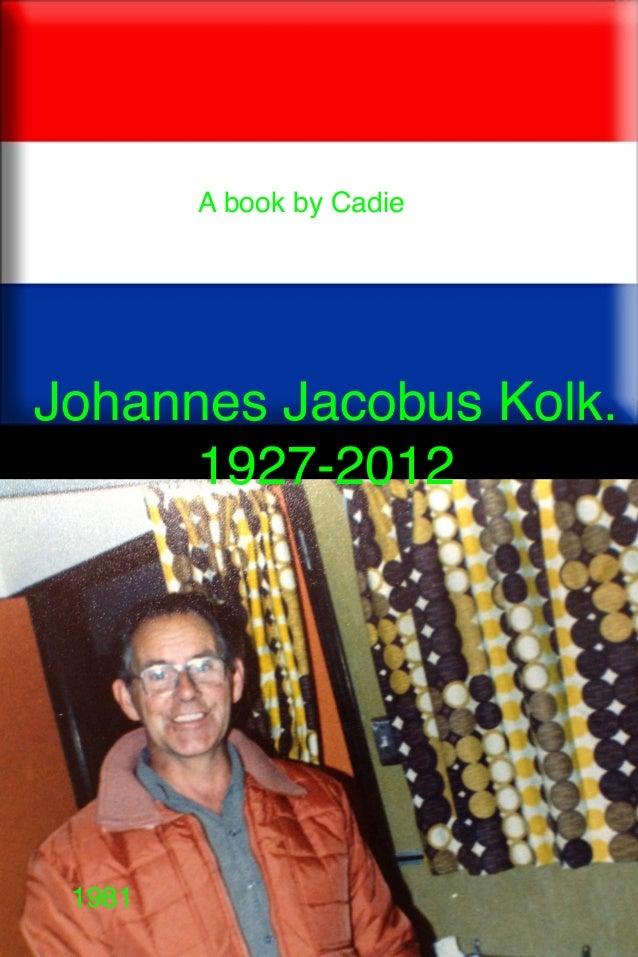 A book by Cadie  Johannes Jacobus Kolk. 1927-2012    1981