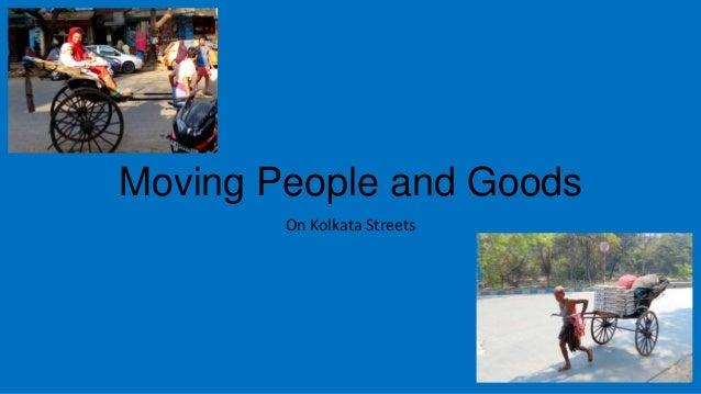 Moving People and Goods On Kolkata Streets