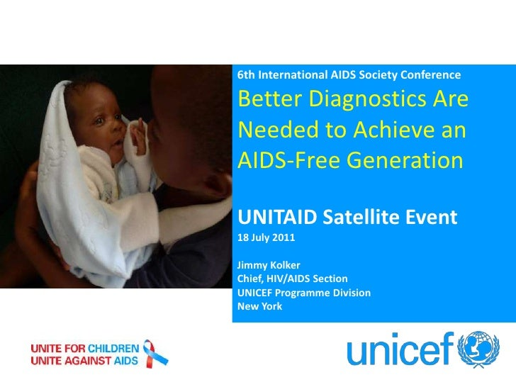 6th International AIDS Society Conference<br />Better Diagnostics Are Needed to Achieve an AIDS-Free Generation<br />UNITA...
