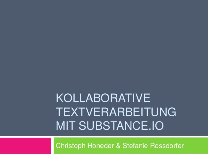 KOLLABORATIVETEXTVERARBEITUNGMIT SUBSTANCE.IOChristoph Honeder & Stefanie Rossdorfer