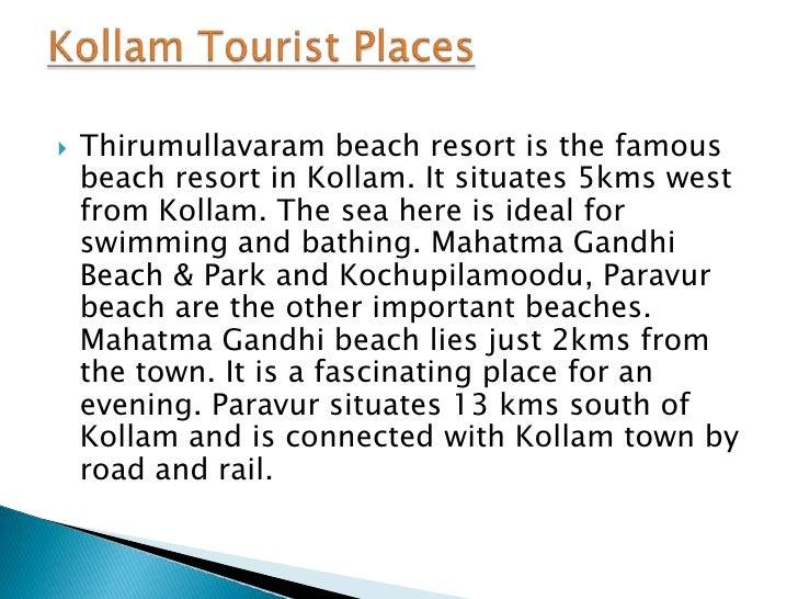    Thirumullavaram beach resort is the famous    beach resort in Kollam. It situates 5kms west    from Kollam. The sea he...
