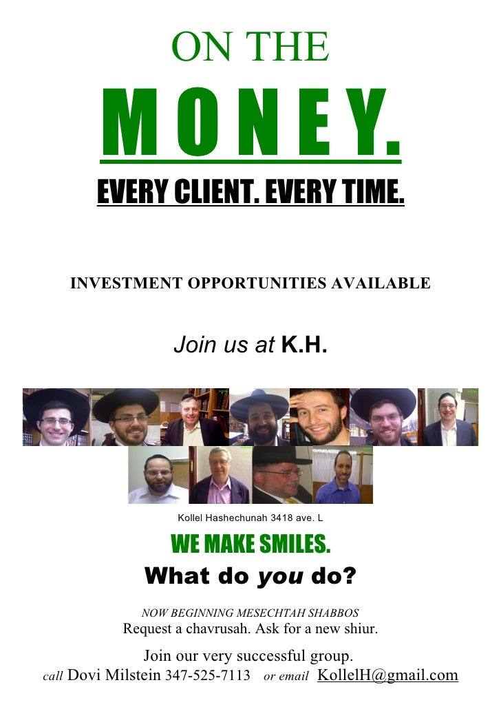 ON THE         M O N E Y.        EVERY CLIENT. EVERY TIME.     INVESTMENT OPPORTUNITIES AVAILABLE                      Joi...