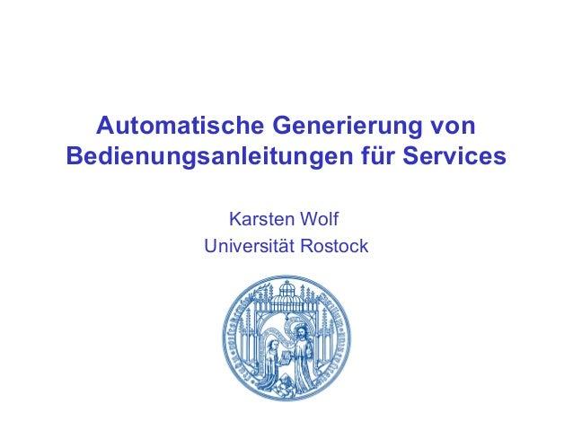 Automatische Generierung von Bedienungsanleitungen für Services Karsten Wolf Universität Rostock