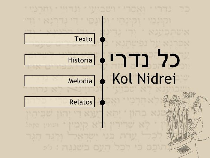 כל נדרי K ol Nidrei Texto Historia Melodía Relatos