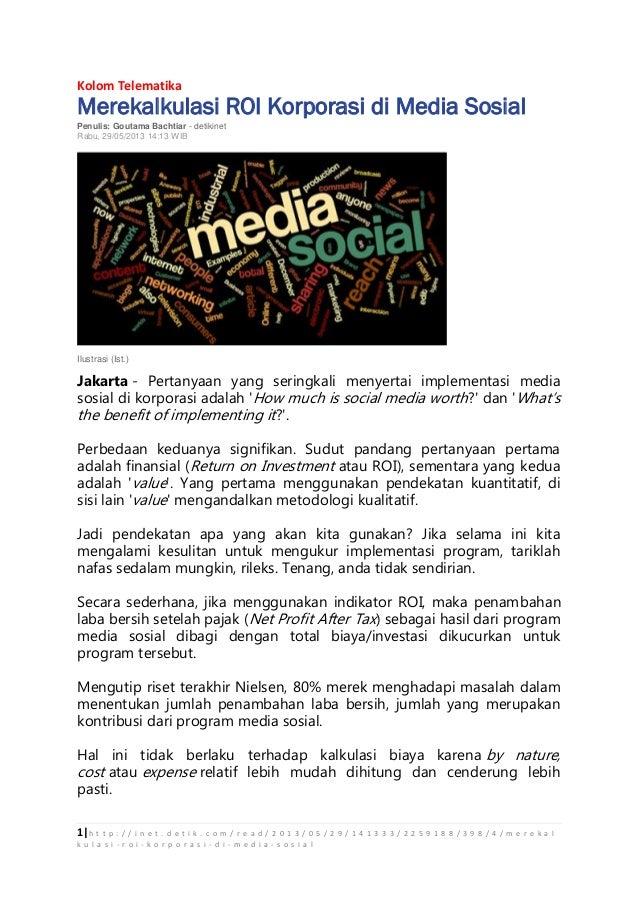 Kolom Telematika  Merekalkulasi ROI Korporasi di Media Sosial Penulis: Goutama Bachtiar - detikinet Rabu, 29/05/2013 14:13...