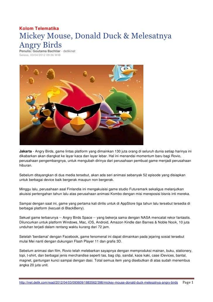 Kolom TelematikaMickey Mouse, Donald Duck & MelesatnyaAngry BirdsPenulis: Goutama Bachtiar - detikinetSelasa, 03/04/2012 0...