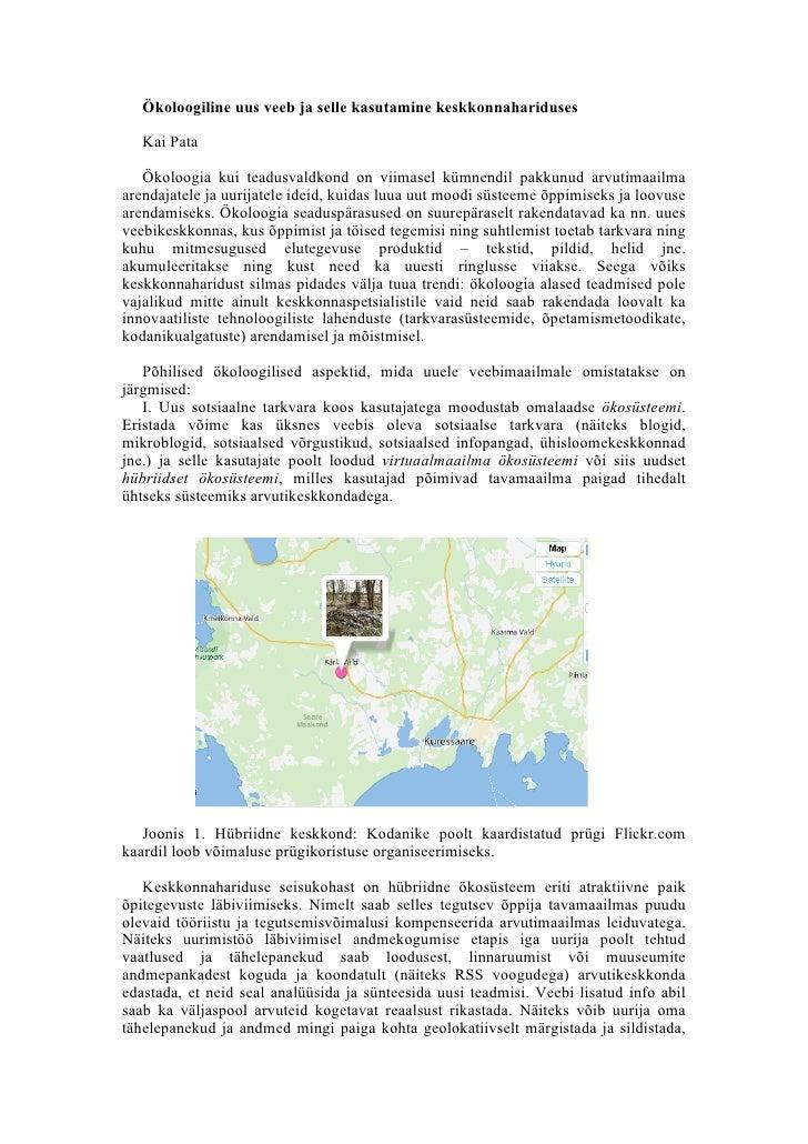 Ökoloogiline uus veeb ja selle kasutamine keskkonnahariduses     Kai Pata     Ökoloogia kui teadusvaldkond on viimasel küm...