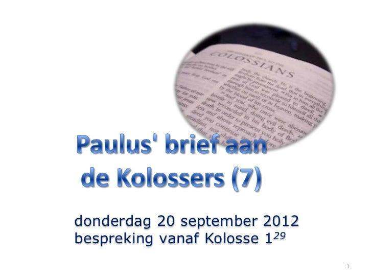 donderdag 20 september 2012bespreking vanaf Kolosse 129                               1