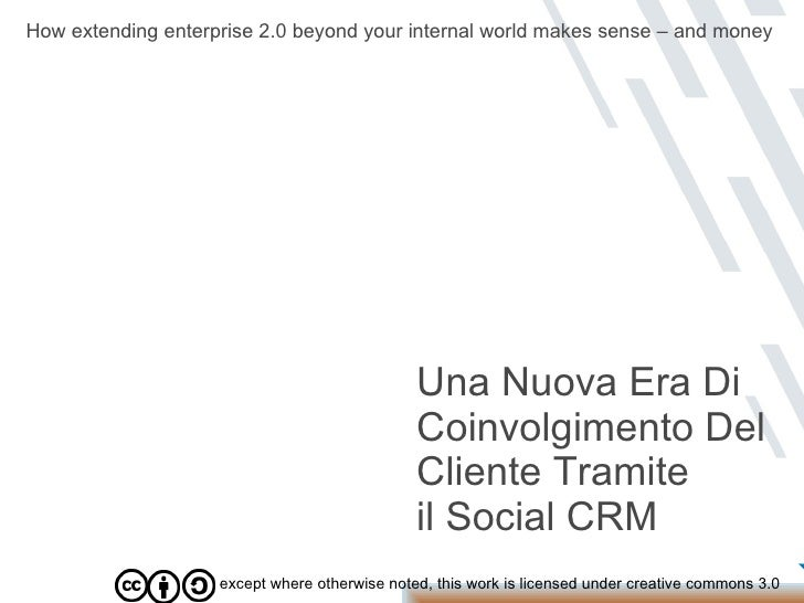 except where otherwise noted, this work is licensed under creative commons 3.0 Una Nuova Era Di Coinvolgimento Del Cliente...
