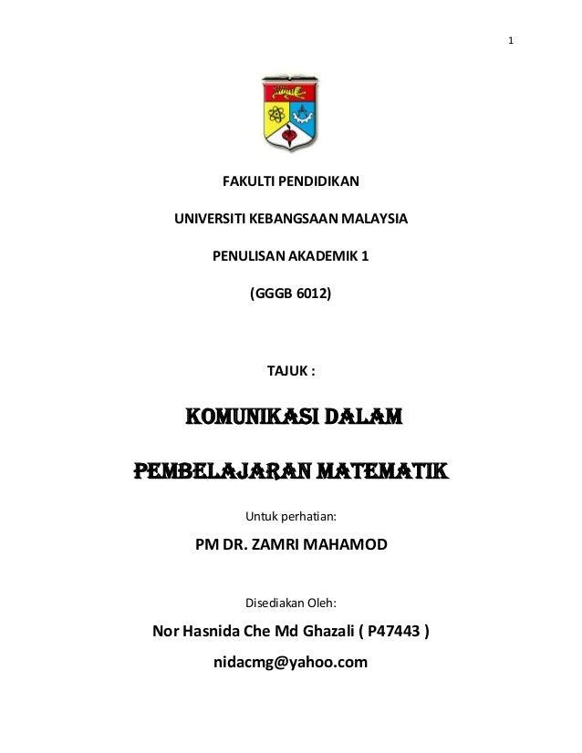 1  FAKULTI PENDIDIKAN UNIVERSITI KEBANGSAAN MALAYSIA PENULISAN AKADEMIK 1 (GGGB 6012)  TAJUK :  KOMUNIKASI DALAM PEMBELAJA...