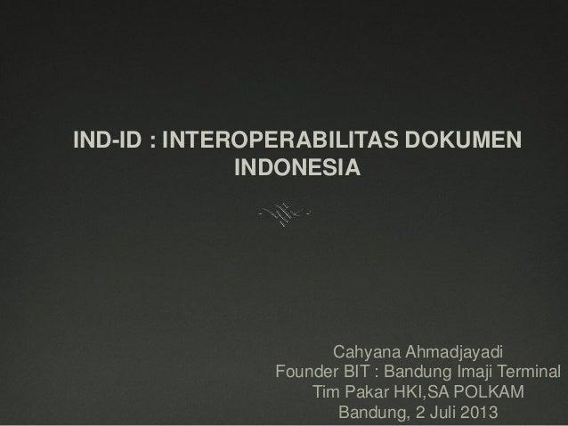 DR. Cahyana Ahmadjayadi - Interoperabilitas Dokumen Indonesia