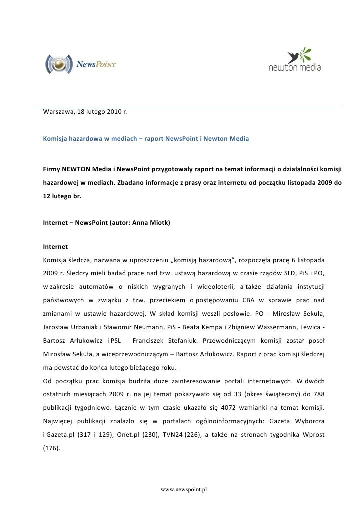 Warszawa, 18 lutego 2010 r.   Komisja hazardowa w mediach – raport NewsPoint i Newton Media    Firmy NEWTON Media i NewsPo...