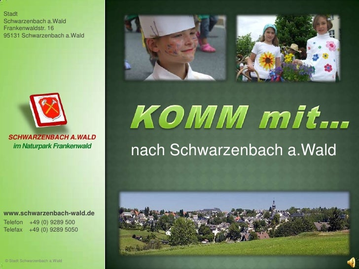 Stadt <br />Schwarzenbach a.Wald<br />Frankenwaldstr. 16<br />95131 Schwarzenbach a.Wald<br />KOMM mit…<br />SCHWARZENBACH...
