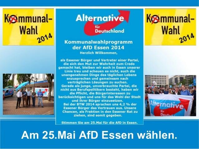 Am 25.Mai AfD Essen wählen.