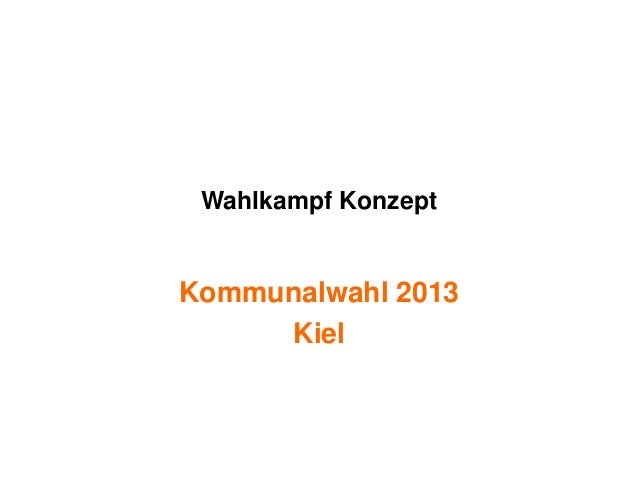 Wahlkampf KonzeptKommunalwahl 2013     Kiel