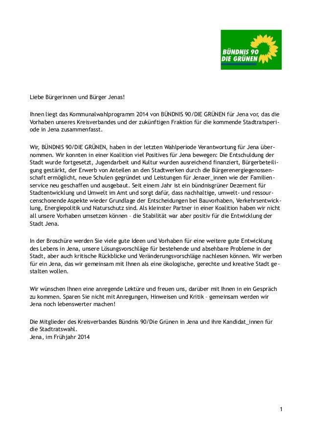 Liebe Bürgerinnen und Bürger Jenas! Ihnen liegt das Kommunalwahlprogramm 2014 von BÜNDNIS 90/DIE GRÜNEN für Jena vor, das ...