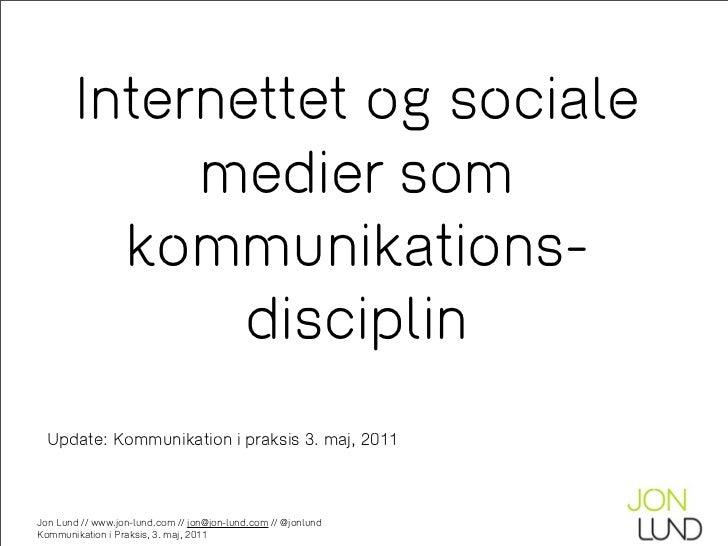 Internettet og sociale            medier som         kommunikations-              disciplin  Update: Kommunikation i praks...
