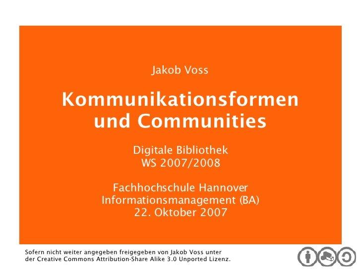 Digitale Bibliothek Jakob Voss Kommunikationsformen und Communities Digitale Bibliothek WS 2007/2008 Fachhochschule Hannov...