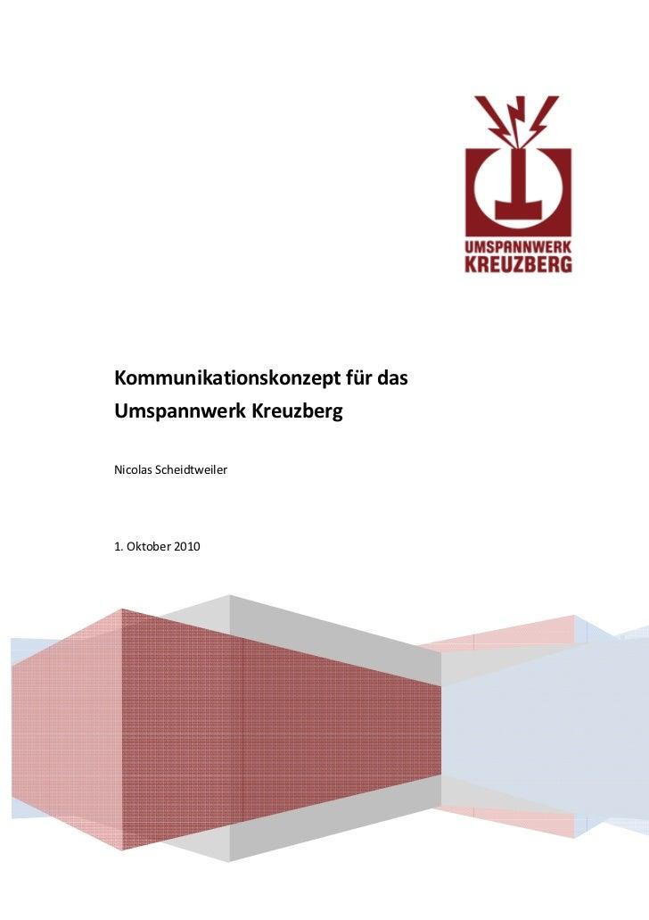 Kommunikationskonzept für dasUmspannwerk KreuzbergNicolas Scheidtweiler1. Oktober 2010
