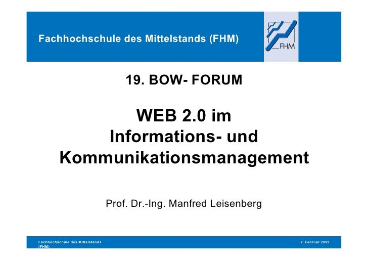 Fachhochschule des Mittelstands (FHM)                                          19. BOW- FORUM                   WEB 2.0 im...