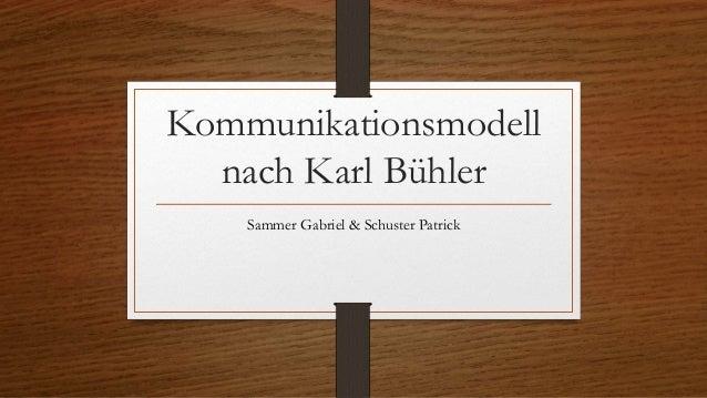 Kommunikationsmodell nach Karl Bühler Sammer Gabriel & Schuster Patrick