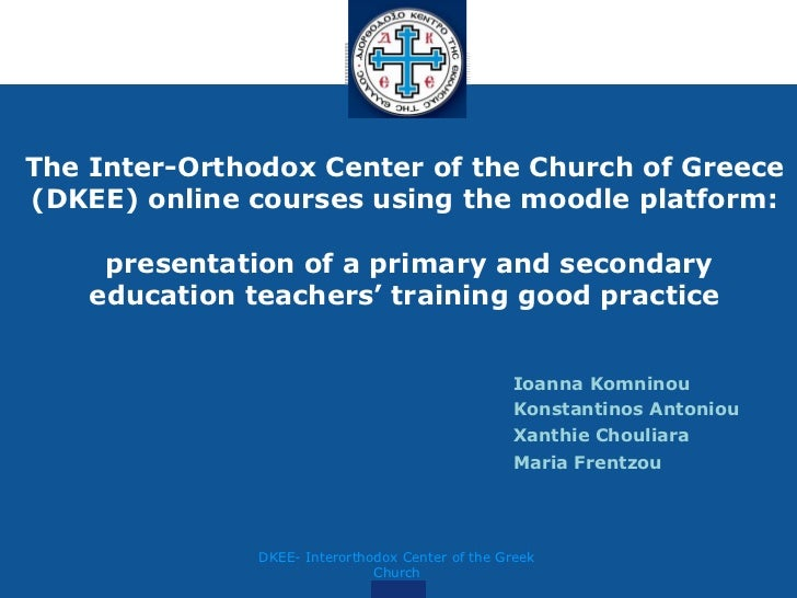 The Inter-Orthodox Center of the Church of Greece (DKEE) online courses using the moodle platform: presentation of a primary and secondary education teachers' training good practice