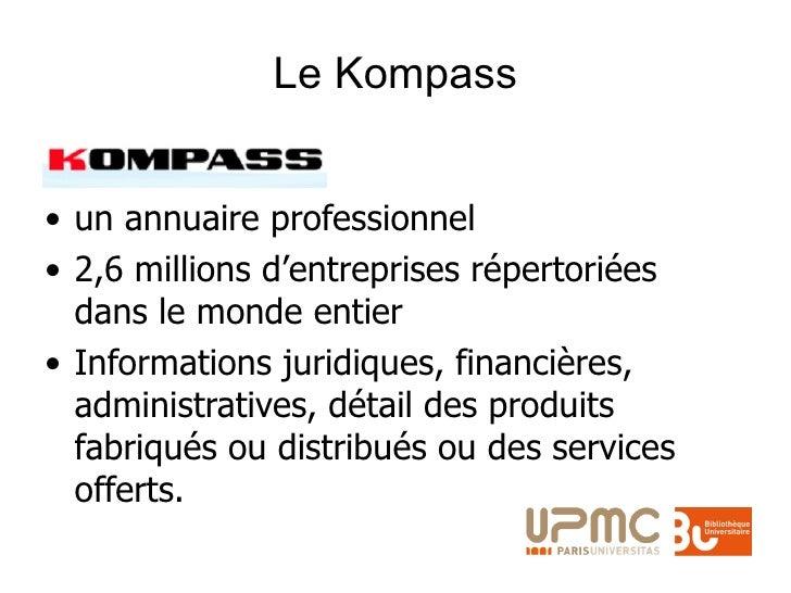 Le Kompass <ul><li>un annuaire professionnel </li></ul><ul><li>2,6 millions d'entreprises répertoriées dans le monde entie...