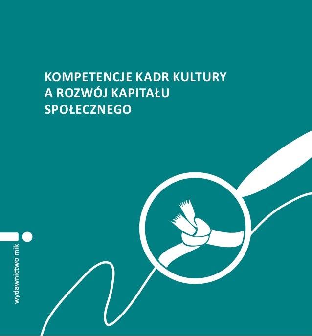 Kompetencje kadr kultury a rozwój kapitału społecznego  1
