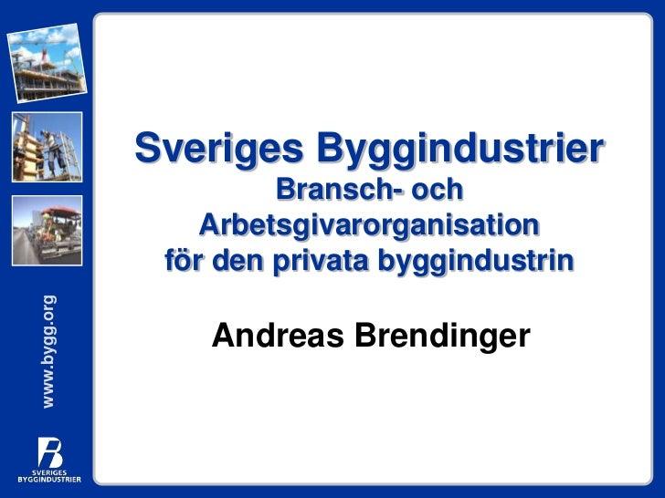 Sveriges Byggindustrier                        Bransch- och                   Arbetsgivarorganisation                för d...