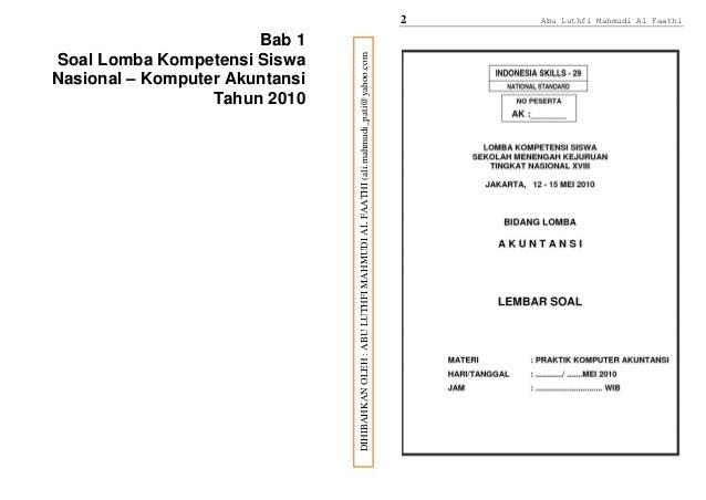 Bab 1 Soal Lomba Kompetensi Siswa Nasional – Komputer Akuntansi Tahun 2010  DIHIBAHKAN OLEH : ABU LUTHFI MAHMUDI AL FAATHI...