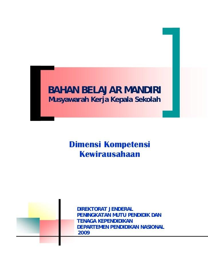 BAHAN BELAJAR MANDIRI Musyawarah Kerja Kepala Sekolah          Dimensi Kompetensi        Kewirausahaan            DIREKTOR...