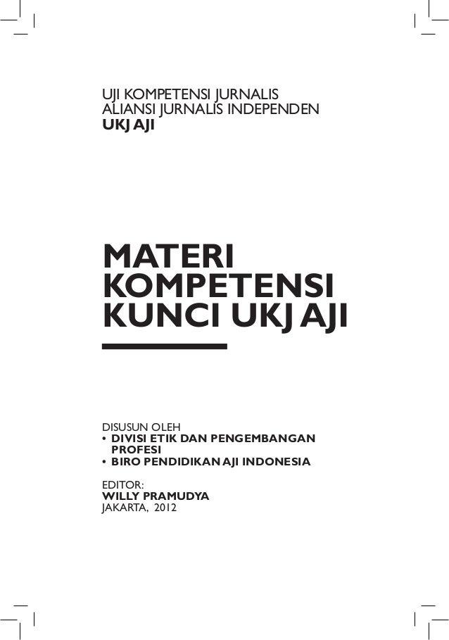 UJI KOMPETENSI JURNALISALIANSI JURNALIS INDePENDENUKJ AJIMateriKompetensiKunci UKJ AJIDisusun Oleh• Divisi Etik dan Penge...