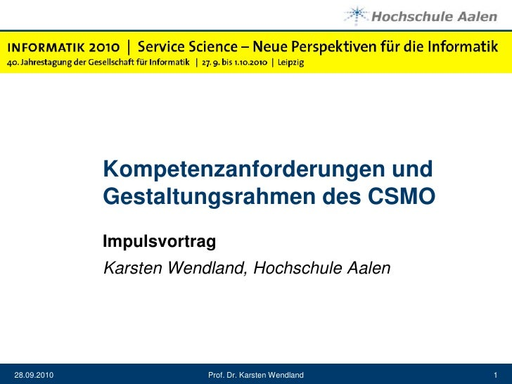 Kompetenzanforderungen und Gestaltungsrahmen des CSMO<br />Impulsvortrag<br />Karsten Wendland, Hochschule Aalen<br />28.0...