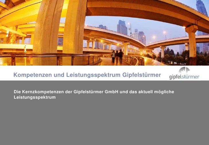Kompetenzen und Leistungsspektrum GipfelstürmerMaster-Untertitelformat bearbeitenDie Kernzkompetenzen der Gipfelstürmer Gm...