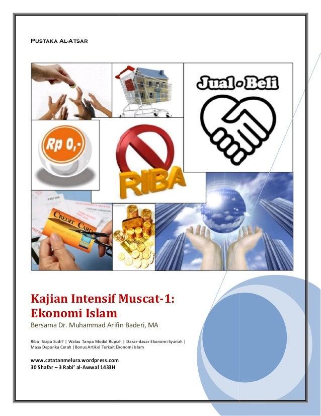 Pustaka Al-Atsar Kajian Intensif Muscat-1: Ekonomi Islam Bersama Dr. Muhammad Arifin Baderi, MA Riba! Siapa Sudi?   Walau ...