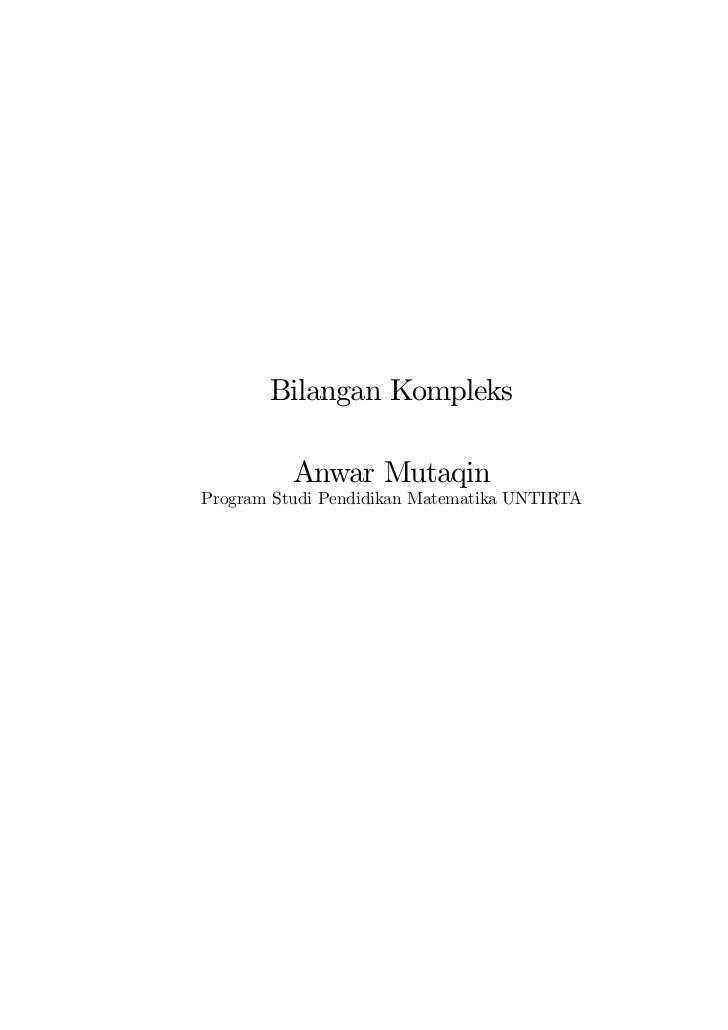 Bilangan Kompleks          Anwar MutaqinProgram Studi Pendidikan Matematika UNTIRTA