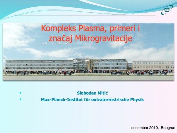 Kompleks plazma, primeri i značaj mikrogravitacije - dr Slobodan Mitić