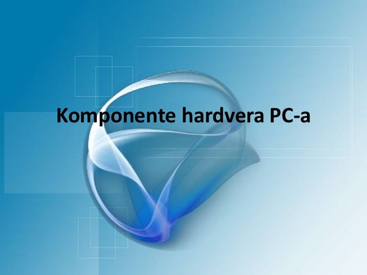 Komponente hardvera pc a