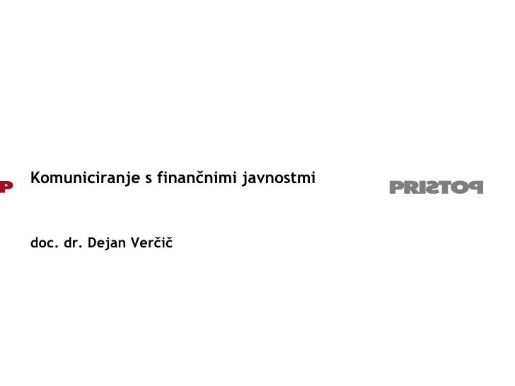 Komuniciranje s finančnimi javnostmi doc. dr. Dejan Verčič