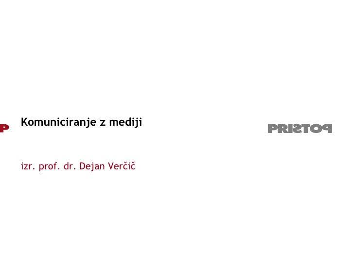 Komuniciranje z mediji izr. prof. dr. Dejan Verčič