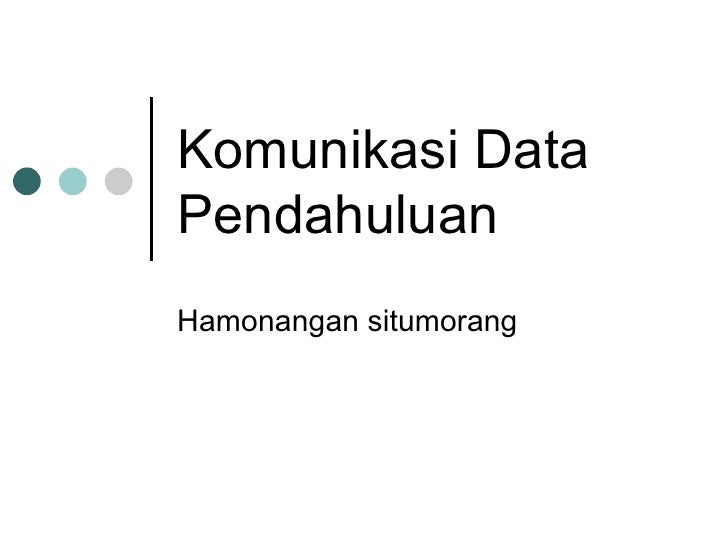 Komunikasi Data Pendahuluan Hamonangan situmorang
