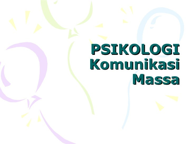 PSIKOLOGI Komunikasi Massa