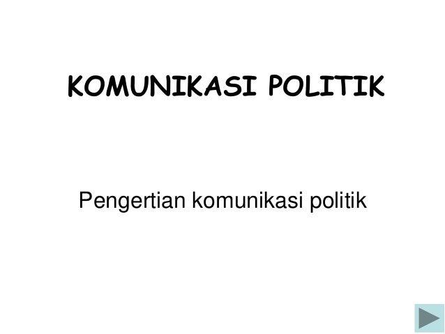 KOMUNIKASI POLITIKPengertian komunikasi politik