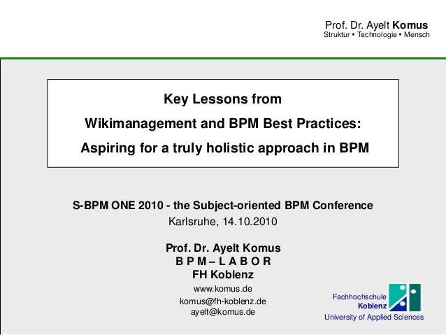 www.komus.de Struktur  Technologie  Mensch Prof. Dr. Ayelt Komus Key Lessons from Wikimanagement and BPM Best Practices:...