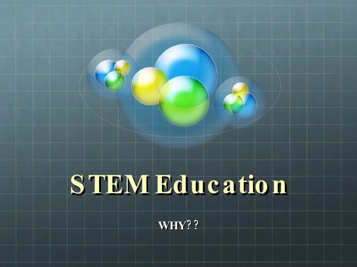 STEM Education WHY??