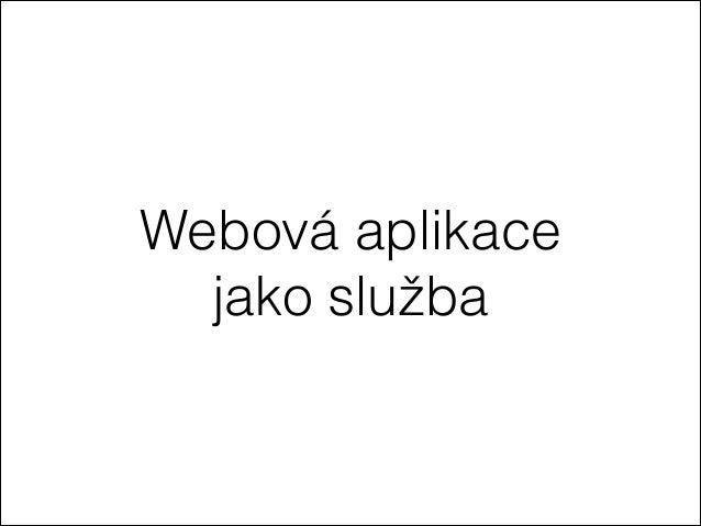 Lukáš Konarovský: Webová aplikace jako služba
