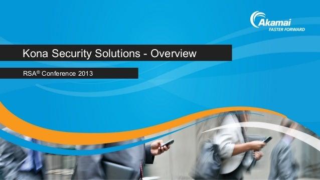Akamai Kona Security Solutions - RSA Conference 2013
