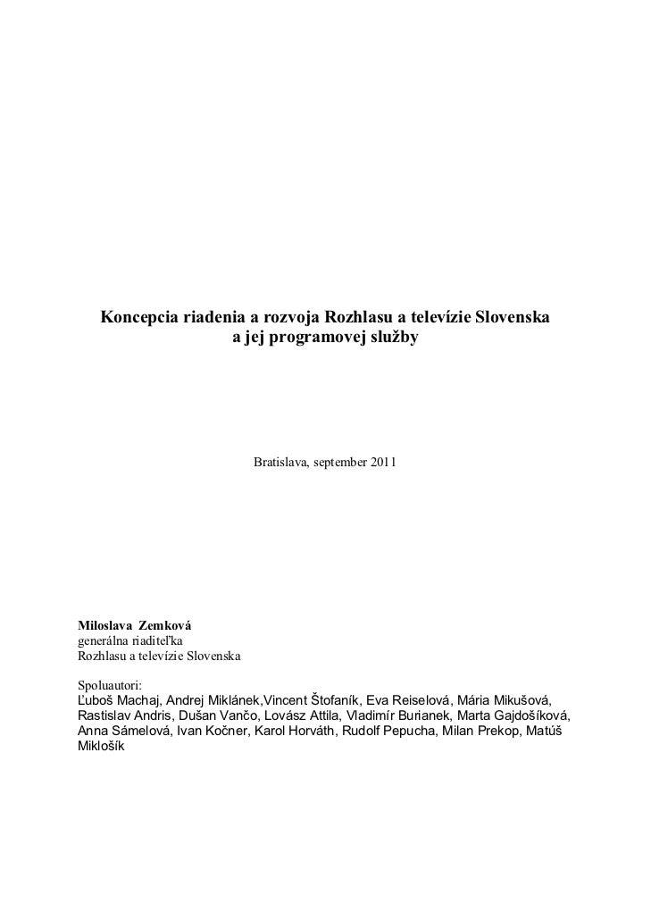 Koncepcia riadenia a rozvoja Rozhlasu a televízie Slovenska                    a jej programovej služby                   ...