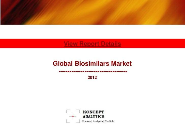 View Report DetailsGlobal Biosimilars Market  --------------------------------               2012